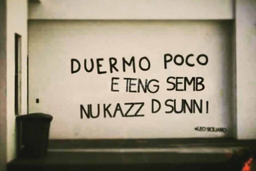 Scritte sui Muri E non sueño mucho ...